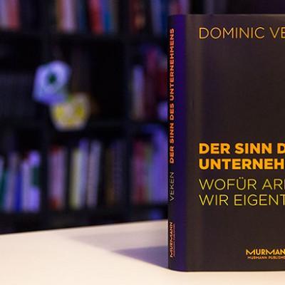 Dominic Veken – Der Sinn des Unternehmens